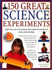 Cover of: 150 Great Science Experiments: Ingenious, easy-to-do projects explore and explain the wonders of science and technology