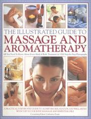 Cover of: The Illustrated Guide to Massage and Aromatherapy | Catherine Stuart