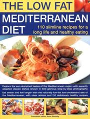 Cover of: Low-Fat Mediterranean Diet: 110 Slimline Recipes for Healthy Eating & A Long Life: Explore The Delicious Tastes Of The Mediterranean With Specially Adapted ... In 500 Glorious Step-By-Step Photographs