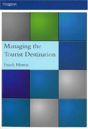 Cover of: Managing the Tourist Destination | Frank Howie