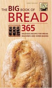 Cover of: The Big Book of Bread: 365 Delicious Recipes for Bread Machines and Home-Baking (The Big Book of...Series)
