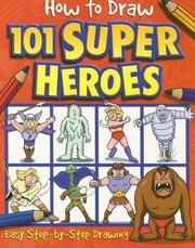 Cover of: How to Draw 101 Super Heroes |
