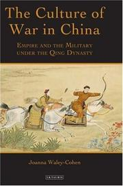 Cover of: The Culture of War in China: Empire and the Military under the Qing Dynasty (International Library of War Studies)