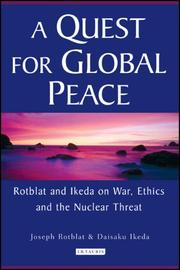 Cover of: A Quest for Global Peace: Rotblat and Ikeda on War, Ethics and the Nuclear Threat
