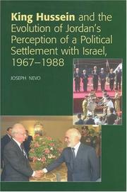 Cover of: King Hussein And the Evolution of Jordan's Perception of a Political Settlement With Israel, 1967-1988