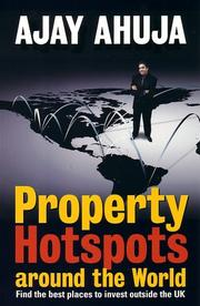 Cover of: Property Hot Spots Around the World | Ajay Ahuja