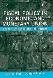 Cover of: FISCAL POLICY IN ECONOMIC AND MONETARY UNION: THEORY, EVIDENCE AND INSTITUTIONS