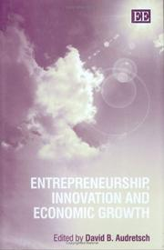 Cover of: Entrepreneurship, innovation, and economic growth | David B. Audretsch