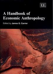 Cover of: A Handbook of Economic Anthropology (Elgar Original Reference) | James G. Carrier