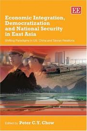 Cover of: Economic Integration, Democratization and National Security in East Asia | Peter C. Y. Chow