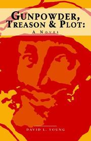 Cover of: Gunpowder, Treason and Plot - A Novel | David, L Young