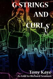 Cover of: G-Strings and Curls | Tony Kaye