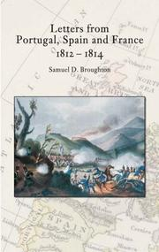 Cover of: Letters from Portugal, Spain And France, 1812-1814 | Samuel D. Broughton