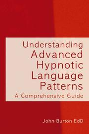 Cover of: Understanding Advanced Hypnotic Language Patterns | John Burton