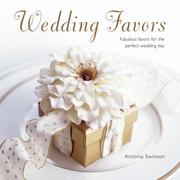 Cover of: Wedding favors fabulous favors for the perfect wedding day | Antonia Swinson