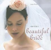 Cover of: How to Be a Beautiful Bride | Jacqui Ripley