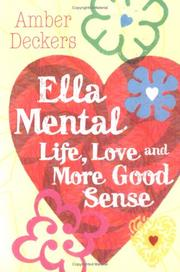 Cover of: Love, Life and More Good Sense (Ella Mental)