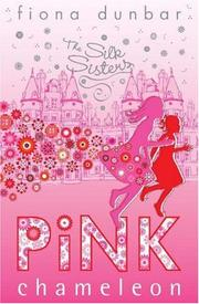 Cover of: The Pink Chameleon (Silk Sisters) | Fiona Dunbar
