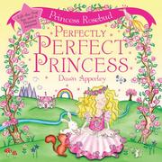Cover of: Perfectly Perfect (Princess Rosebud)