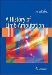 A History of Limb Amputation by John Kirkup