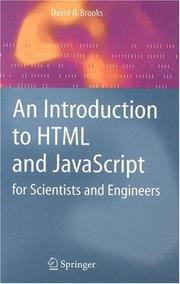 Cover of: An Introduction to HTML and JavaScript for Scientists and Engineers | David R. Brooks