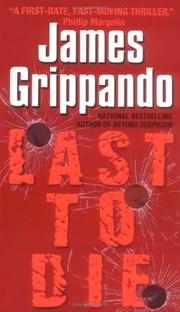 Cover of: Last to Die | James Grippando