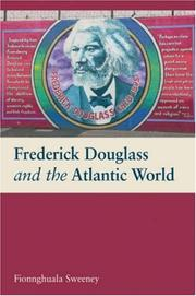 Cover of: Frederick Douglass and the Atlantic World | Fionnghuala Sweeney