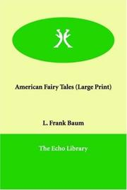 Cover of: American Fairy Tales (Large Print) | L. Frank Baum