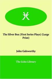 Cover of: The silver box: a comedy in three acts