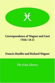 Cover of: Correspondence of Wagner and Liszt  (Vols 1 & 2) | Franz Liszt