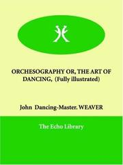 Cover of: Orchesography Or, the Art of Dancing, (