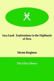 Cover of: Inca Land Explorations in the Highlands of Peru