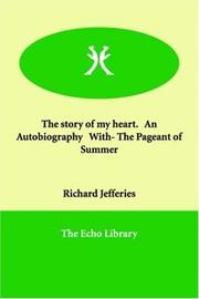 Cover of: The story of my heart.   An Autobiography   With- The Pageant of Summer