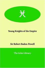 Cover of: Young Knights of the Empire | Robert Stephenson Smyth Baden-Powell, Baron Baden-Powell of Gilwell