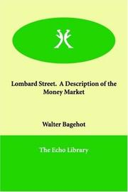 Cover of: Lombard Street: a description of the money market