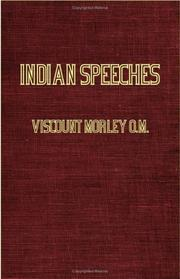Cover of: Indian Speeches (1907-1909) | Viscount Morley