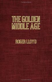 Cover of: The Golden Middle Age | Roger Lloyd