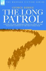 Cover of: The Long Patrol - A novel of Light Horsemen from Gallipoli to the Palestine campaign of the First World War | George Berrie