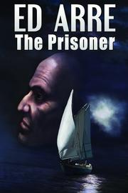 Cover of: The Prisoner | Ed Arre