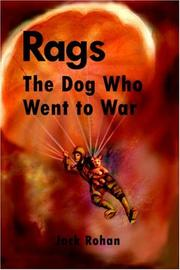 Cover of: Rags, The Dog who went to war | Jack Rohan