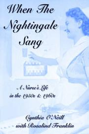 When the Nightingale Sang - A Nurses Life in the 1950s and 1960s