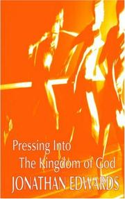 Cover of: Pressing into the Kingdom of God | Jonathan Edwards