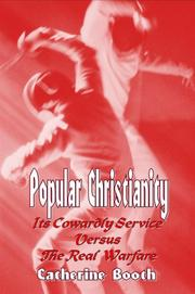 Cover of: Popular Christianity - its Cowardly Service versus the Real Warfare
