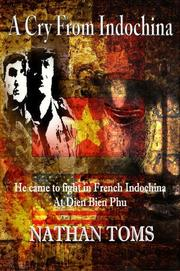 Cover of: A Cry from Indochina | Nathan Toms
