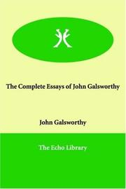 Cover of: The Complete Essays of John Galsworthy | John Galsworthy