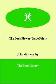 Cover of: The Dark Flower (Large Print) by John Galsworthy