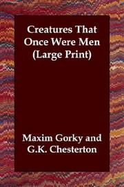 Cover of: Creatures That Once Were Men (Large Print) | Maksim Gorky