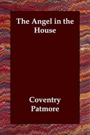 The angel in the house by Coventry Patmore