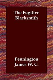 Cover of: The Fugitive Blacksmith | Pennington James W. C.