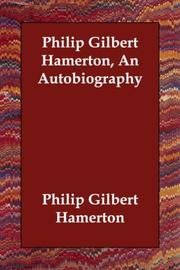 Cover of: Philip Gilbert Hamerton, An Autobiography